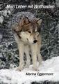Ebook Mein Leben mit Wolfhunden Per Ebook